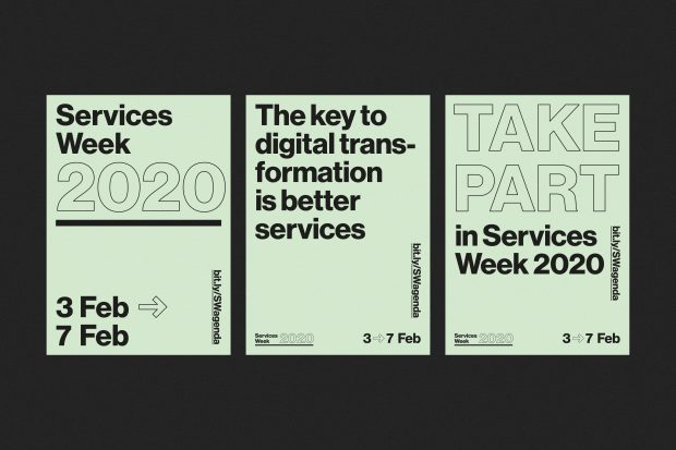 Three posters announcing Services Week 2020. They say: 3 Feb to 7 Feb; the key to digital transformation is better services; and take part in Services Week 2020