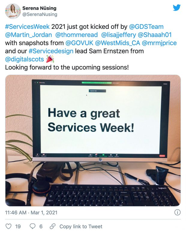 Tweet: #ServicesWeek 2021 just got kicked off by @GDSTeam @Martin_Jordan @thommeread @lisajjeffery @Shaaah01 with snapshots from @GOVUK @WestMids_CA @mrmjprice and our #Servicedesign lead Sam Ernstzen from @digitalscots ? Looking forward to the upcoming sessions!